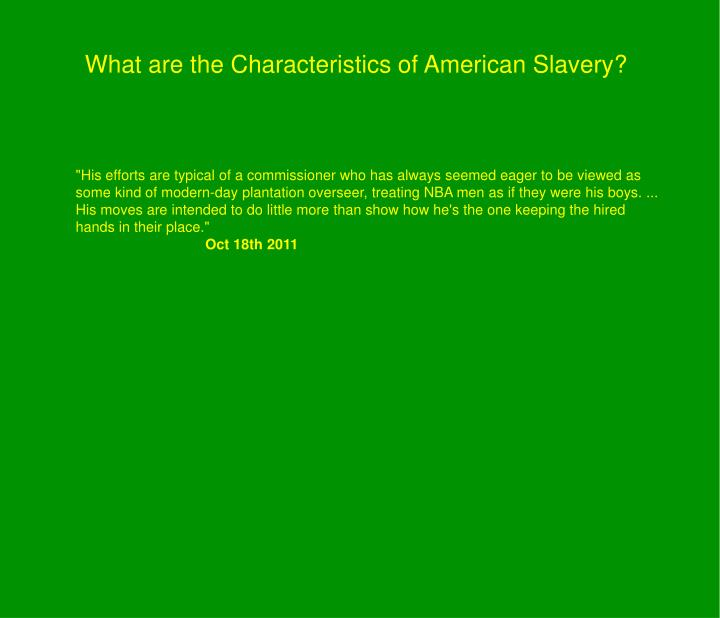 What are the Characteristics of American Slavery?