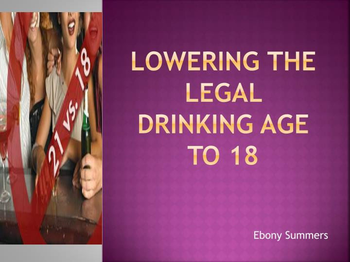 Lower the drinking age to 18 essay