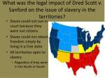 what was the legal impact of dred scott v sanford on the issue of slavery in the territories