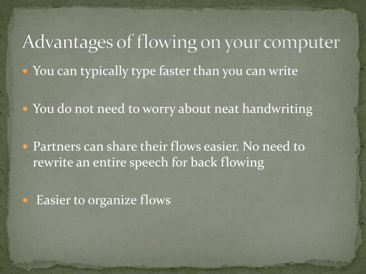 Advantages of flowing on your computer