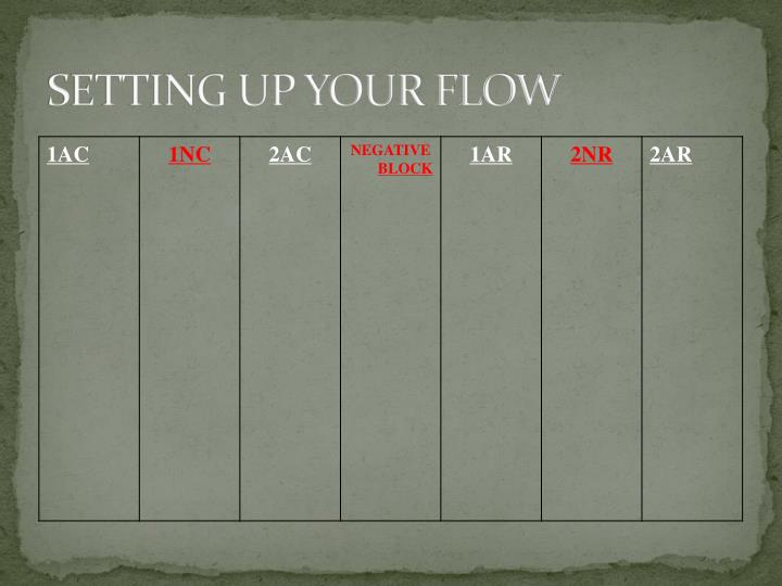 SETTING UP YOUR FLOW
