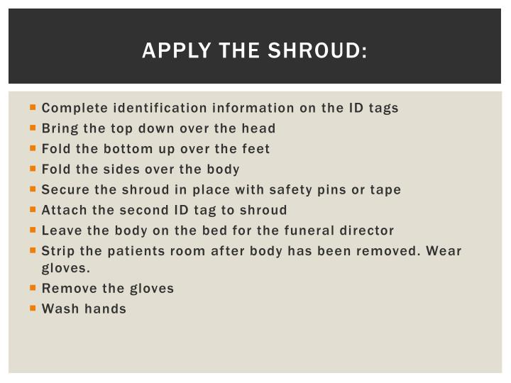Apply the shroud: