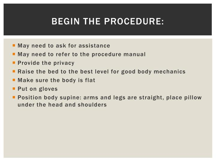 Begin the procedure:
