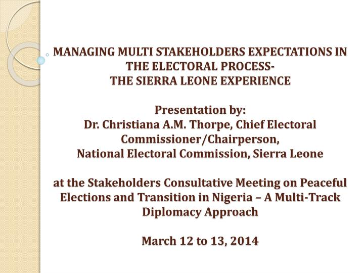 MANAGING MULTI STAKEHOLDERS EXPECTATIONS IN THE ELECTORAL PROCESS-