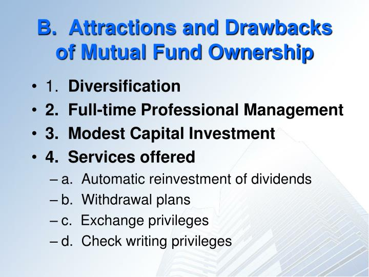 B.  Attractions and Drawbacks of Mutual Fund Ownership