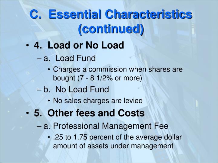 C.  Essential Characteristics (continued)