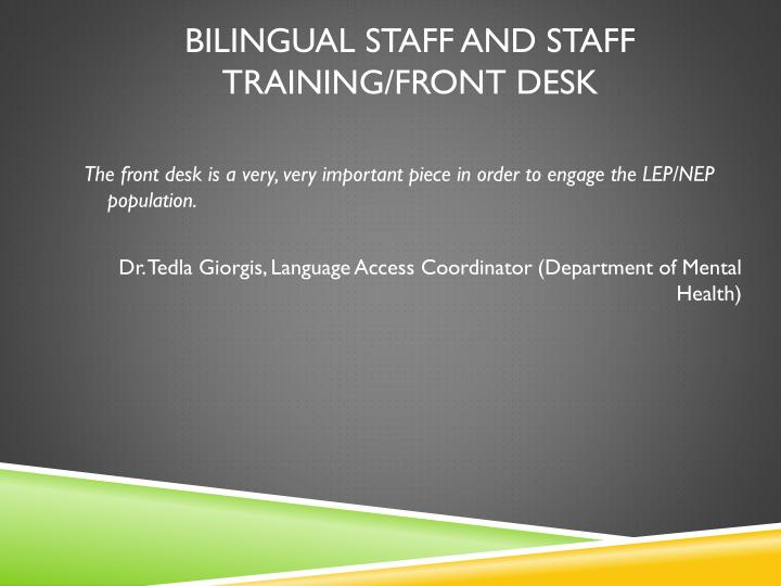 Bilingual Staff and Staff Training/Front Desk
