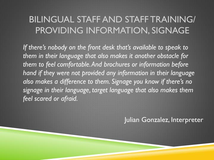 Bilingual Staff and Staff Training/ Providing Information, Signage