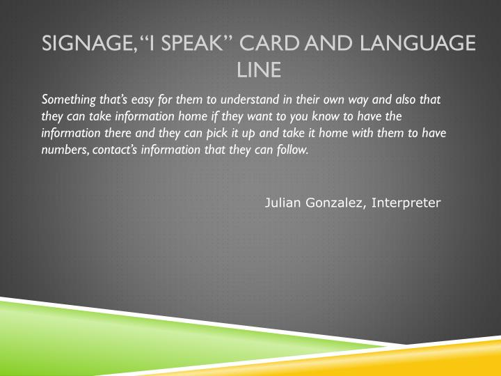 "Signage, ""I Speak"" Card and Language Line"