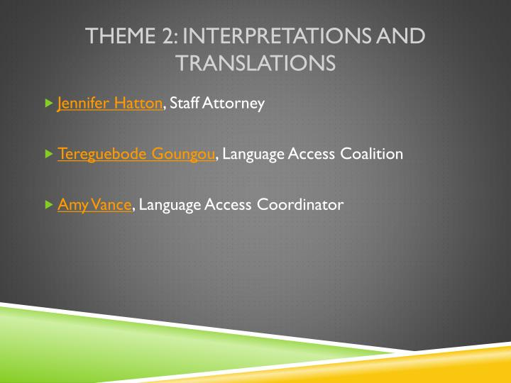 Theme 2: Interpretations and Translations