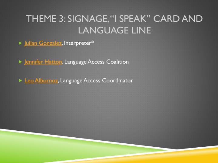"Theme 3: Signage, ""I Speak"" Card and Language Line"