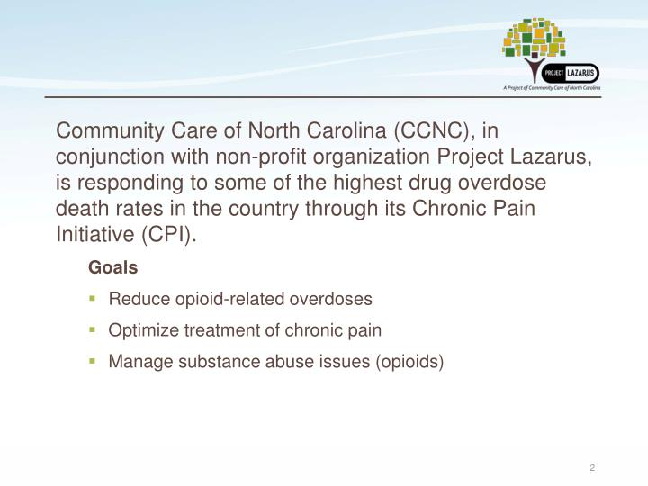 Community Care of North Carolina (CCNC), in conjunction with non-profit organization Project Lazarus...