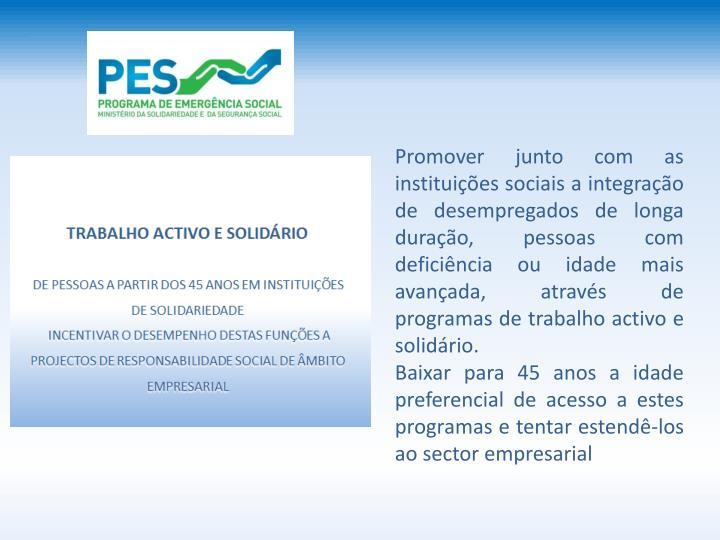Promover junto com as instituies sociais a integrao de desempregados de longa
