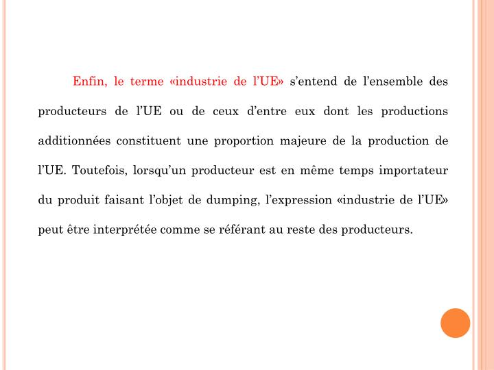 Enfin, le terme «industrie de l'UE»