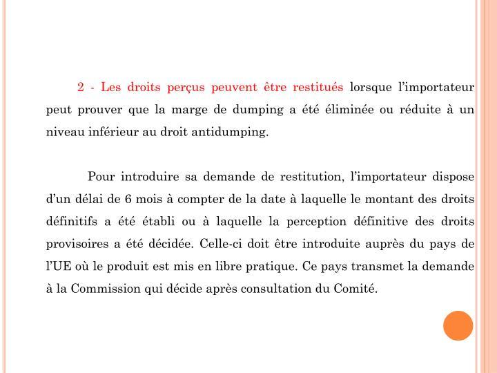 2 - Les droits perçus peuvent être restitués