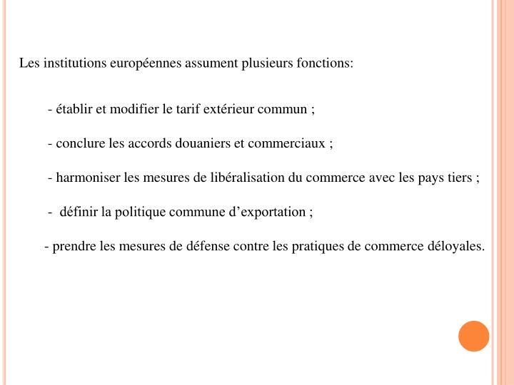 Les institutions européennes assument plusieurs fonctions: