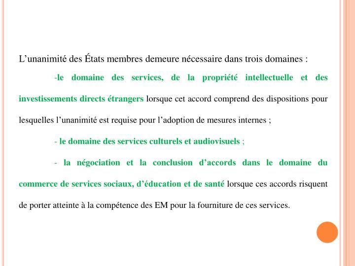 L'unanimité des États membres demeure nécessaire dans trois domaines :