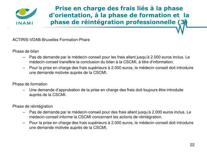 Prise en charge des frais liés à la phase d'orientation, à la phase de formation et  la phase de réintégration professionnelle (3)