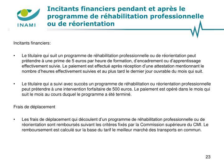 Incitants financiers pendant et après le programme de réhabilitation professionnelle ou de réorientation