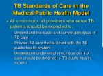 tb standards of care in the medical public health model