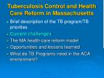 tuberculosis control and health care reform in massachusetts1
