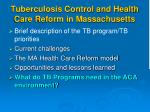 tuberculosis control and health care reform in massachusetts4