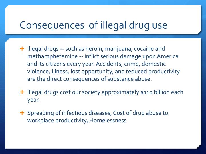 Consequences  of illegal drug use
