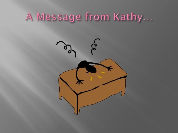 A message from kathy