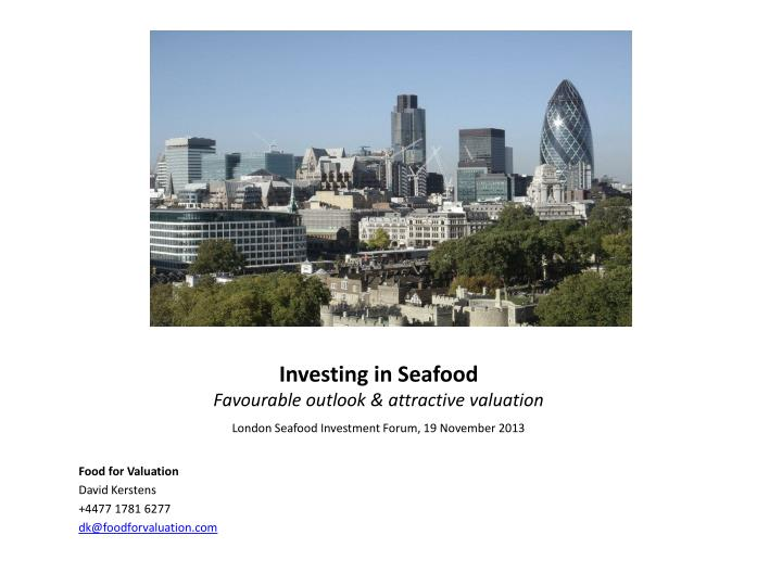 Investing in seafood favourable outlook attractive valuation