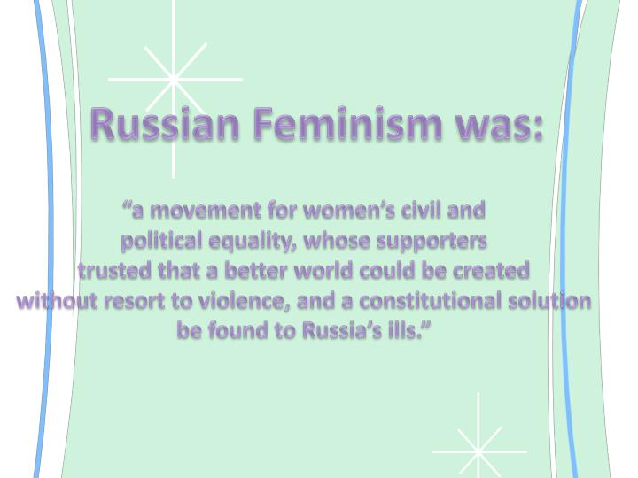Russian Feminism was: