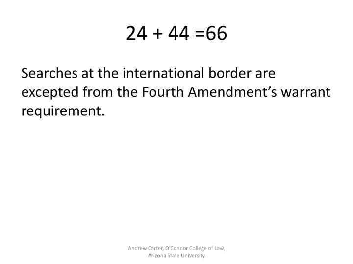 24 + 44 =66