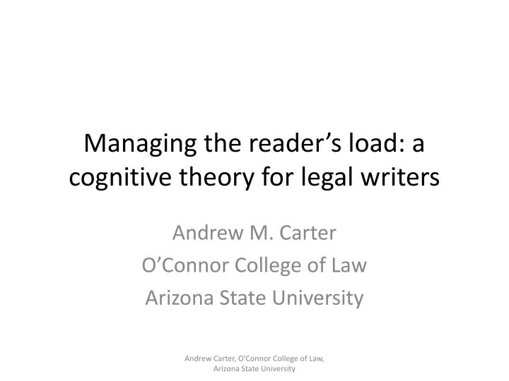 Managing the reader s load a cognitive theory for legal writers