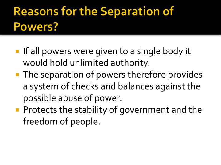 Reasons for the Separation of Powers?