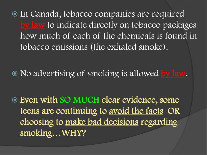 In Canada, tobacco companies are required