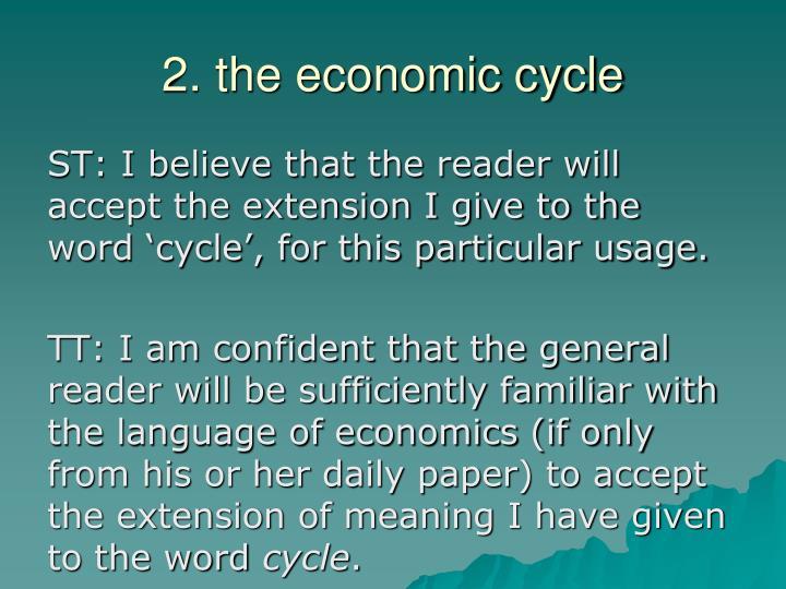 2. the economic cycle