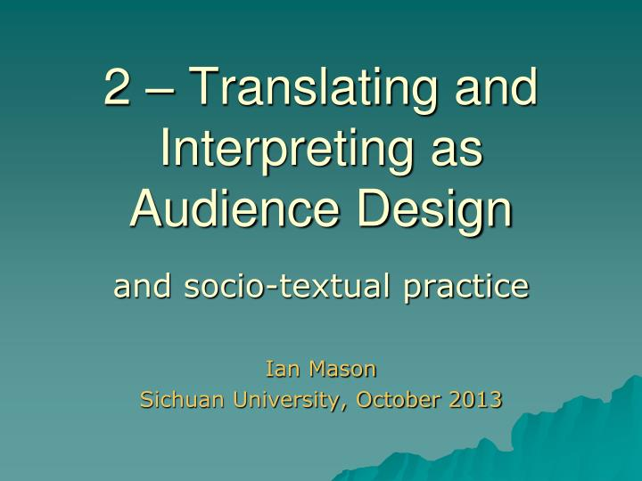 2 translating and interpreting as audience design