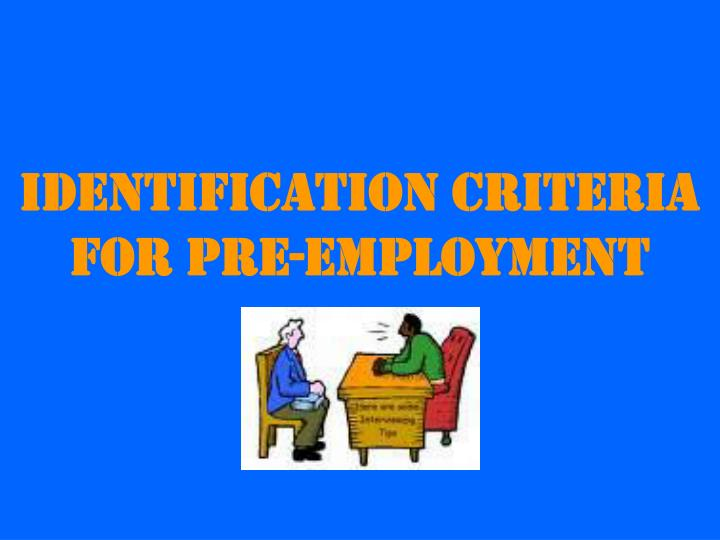 Identification Criteria for Pre-employment