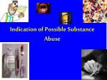 indication of possible substance abuse
