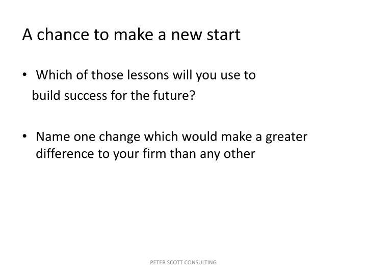 A chance to make a new start