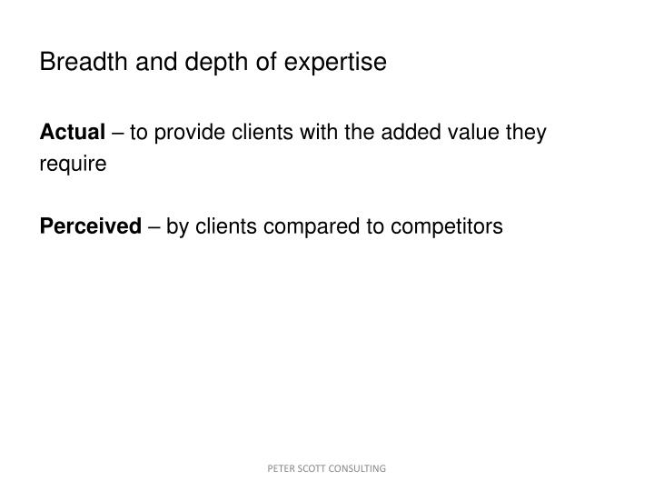 Breadth and depth of expertise