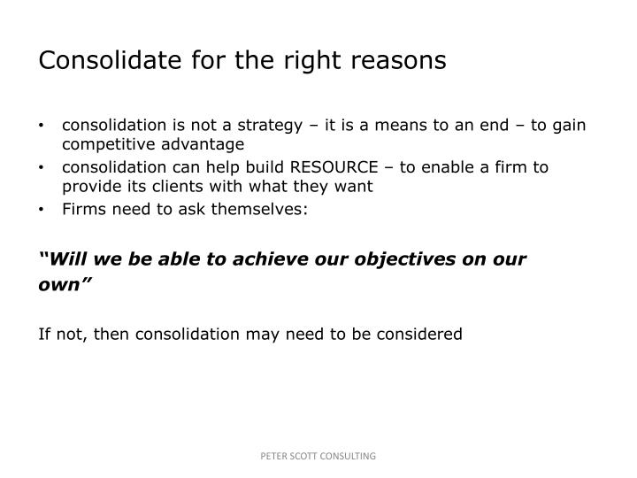 Consolidate for