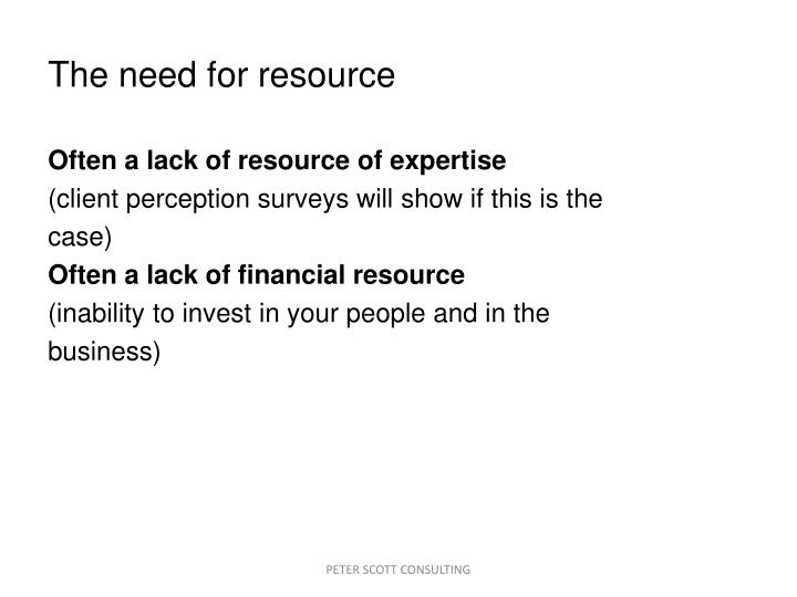 The need for resource