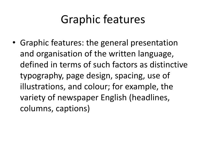Graphic features