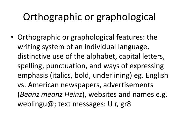 Orthographic or graphological