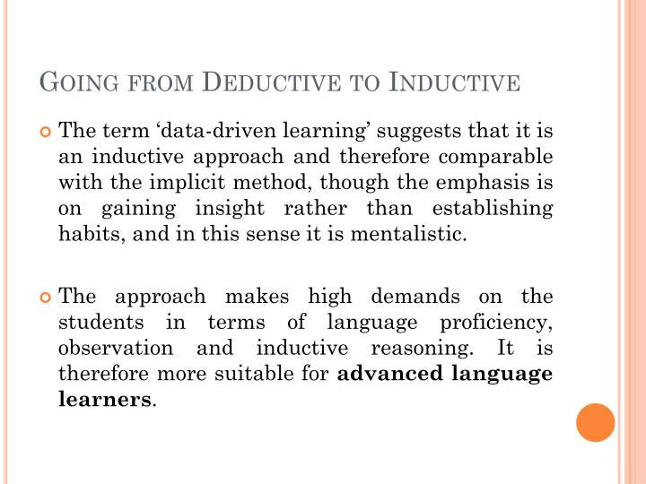 Going from Deductive to Inductive