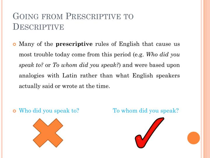 Going from prescriptive to descriptive1