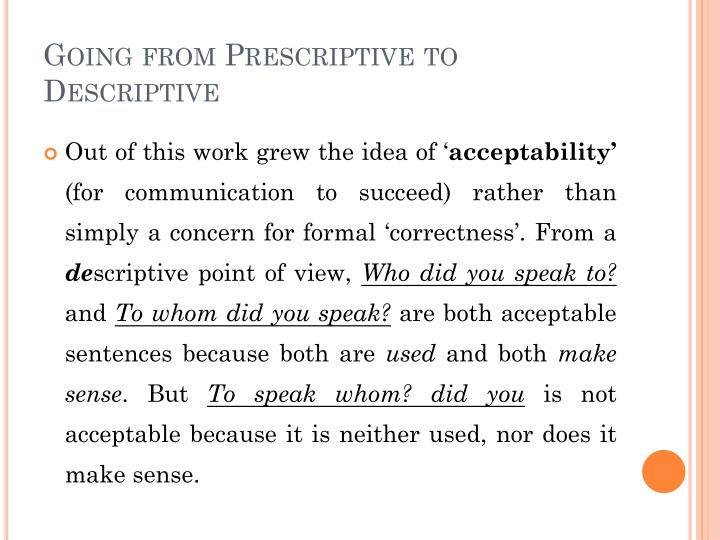 Going from Prescriptive to Descriptive