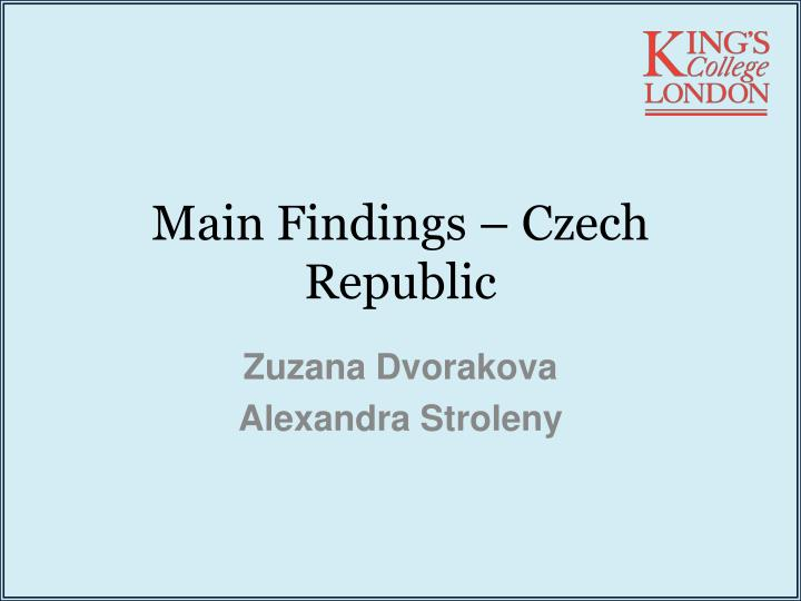 Main Findings – Czech Republic