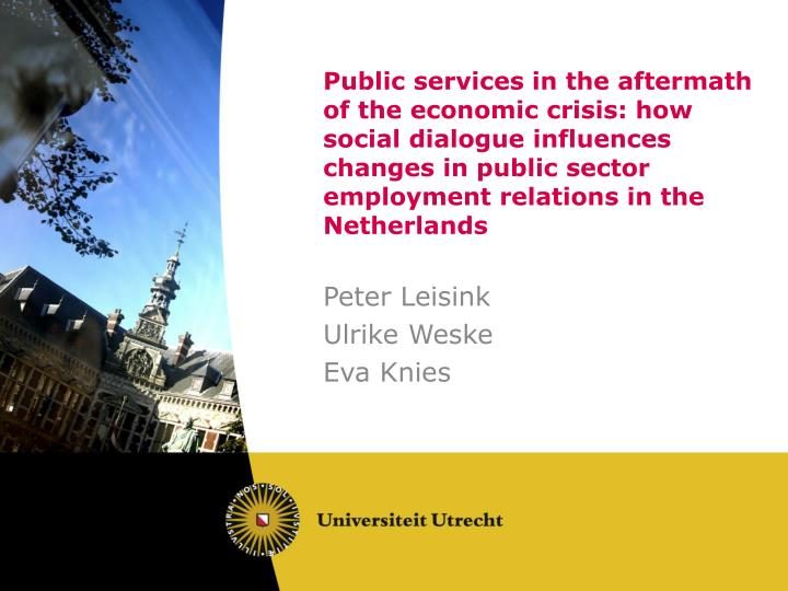 Public services in the aftermath of the economic crisis: how social dialogue influences changes in public sector employment relations in the Netherlands