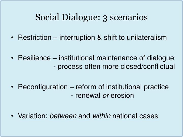 Social Dialogue: 3 scenarios